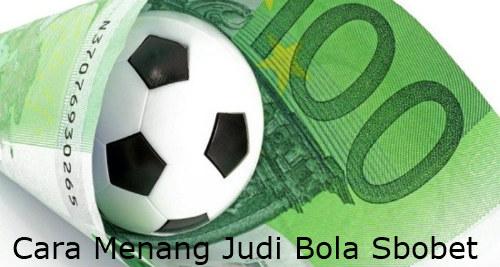 cara menang judi bola Sbobet Online